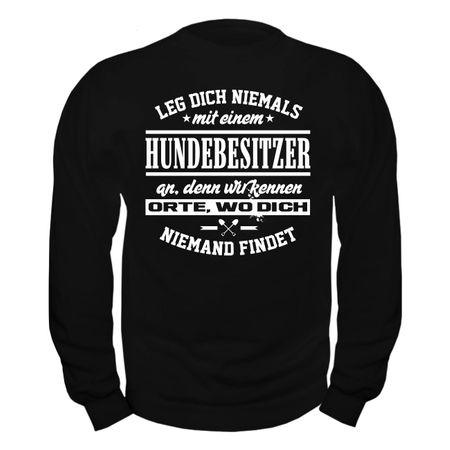Männer Sweatshirt Leg dich niemals mit einem HUNDEBESITZER an