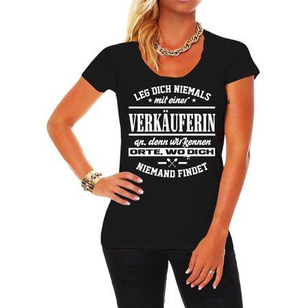 Frauen Shirt Leg dich niemals mit einer VERKÄUFERIN an