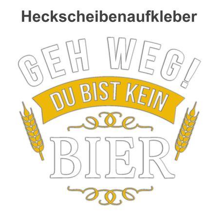 Aufkleber GEH WEG du bist kein Bier