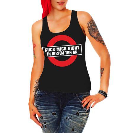 Frauen Trägershirt Guck mich nicht in diesem Ton an