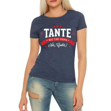 Frauen Shirt TANTE wie eine Mama nur cooler