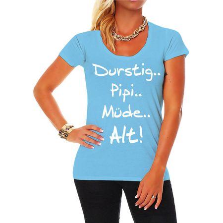 Frauen Shirt Durstig Pipi Müde Alt
