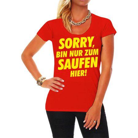 Frauen Shirt Sorry bin nur zum Saufen hier