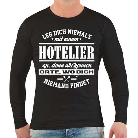 Männer Longsleeve Leg dich niemals mit einem HOTELIER an