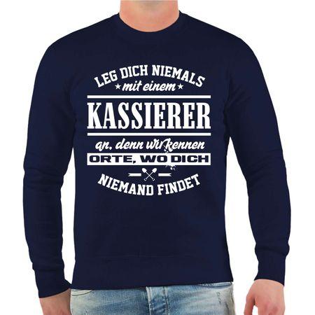 Männer Sweatshirt Leg dich niemals mit einem KASSIERER an