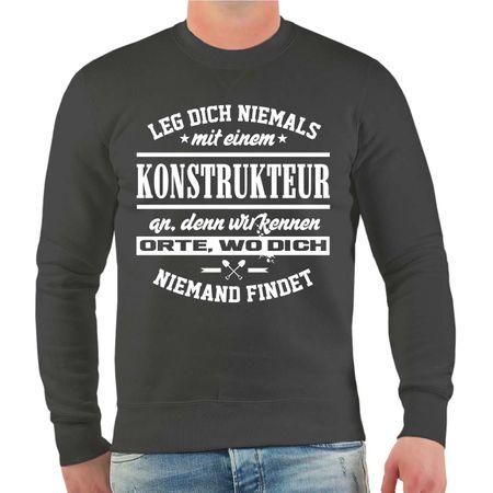 Männer Sweatshirt Leg dich niemals mit einem KONSTRUKTEUR an