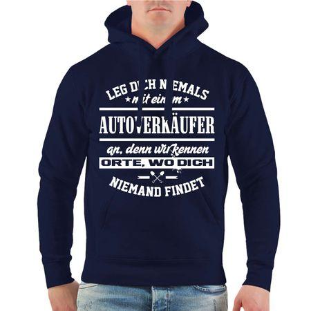 Männer Kapu Leg dich niemals mit einem AUTOVERKÄUFER an