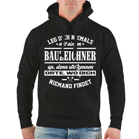 Männer Kapu Leg dich niemals mit einem BAUZEICHNER an