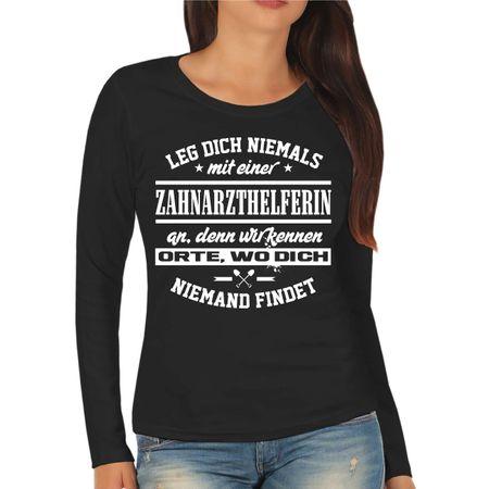 Frauen Longsleeve Leg dich niemals mit einer ZAHNARZTHELFERIN an