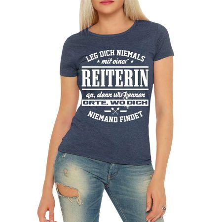 Frauen Shirt Leg dich niemals mit einer REITERIN an