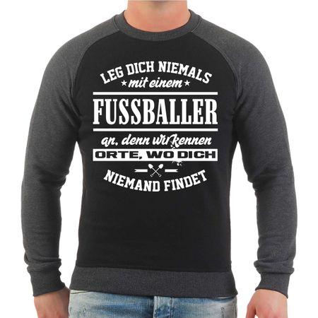Männer Sweatshirt Leg dich niemals mit einem FUSSBALLER an