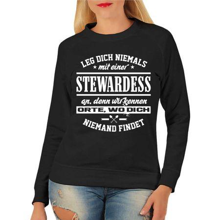 Frauen Sweatshirt Leg dich niemals mit einer STEWARDESS an