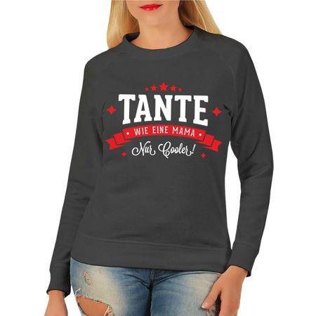 Frauen Sweatshirt TANTE wie eine Mama nur cooler