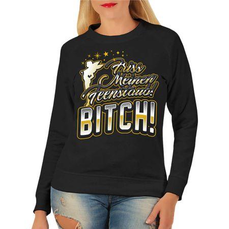 Frauen Sweatshirt Friss meinen Feenstaub BITCH