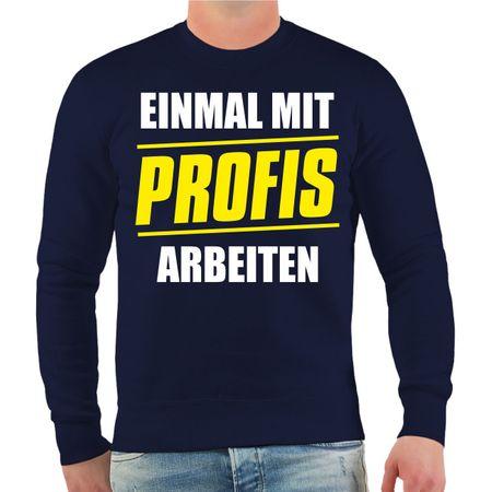 Männer Sweatshirt Einmal mit Profis arbeiten