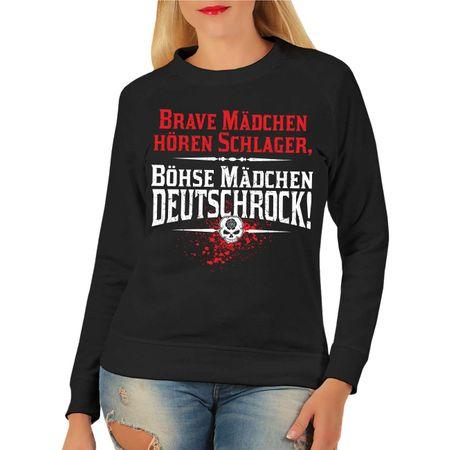 Frauen Sweatshirt Brave Mädchen hören Schlager böse Mädchen Deutschrock