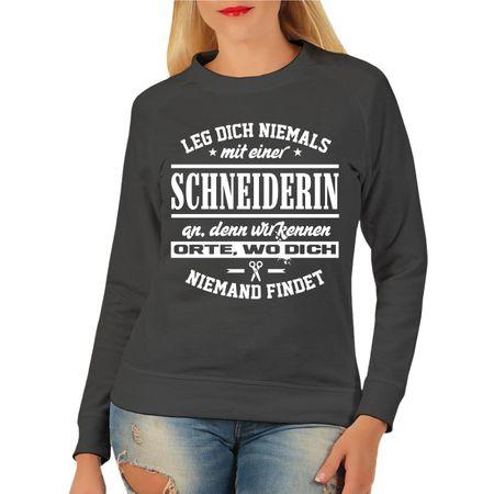 Frauen Sweatshirt Leg dich niemals mit einer SCHNEIDERIN an