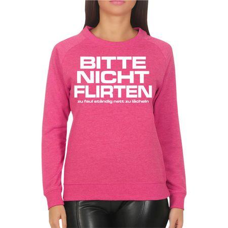 Frauen Sweatshirt Bitte nicht Flirten - zu faul ständig nett zu lächeln