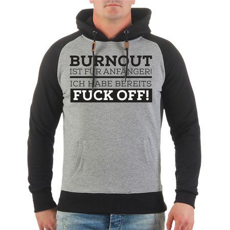 Männer Kapu BURNOUT ist für Anfänger ich habe bereits FUCK OFF