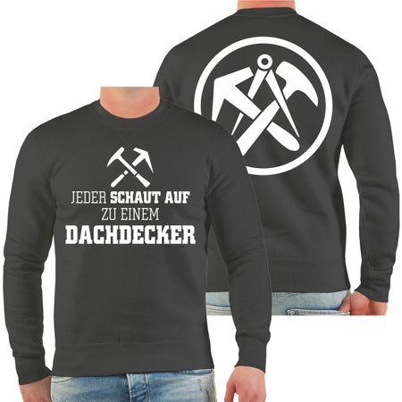 Männer Sweatshirt Jeder schaut auf zu einem DACHDECKER
