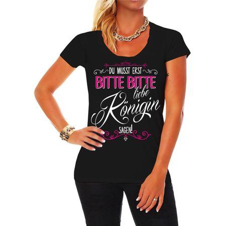 Frauen Shirt Du musst erst BITTE BITTE liebe Königin sagen