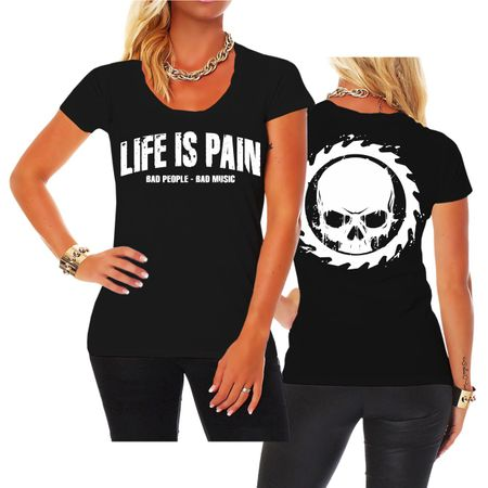 Frauen Shirt Life is Pain Bad Music Bad People