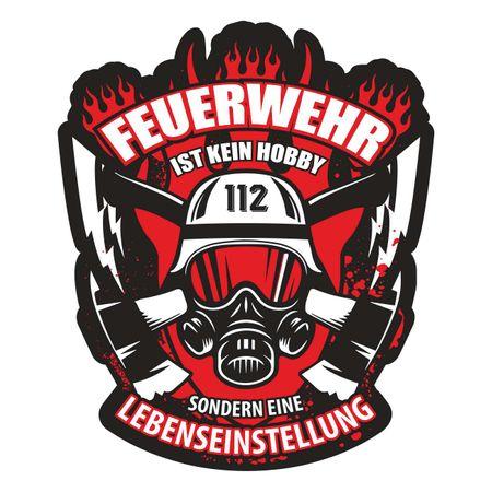 Aufkleber Feuerwehr ist eine Lebenseinstellung