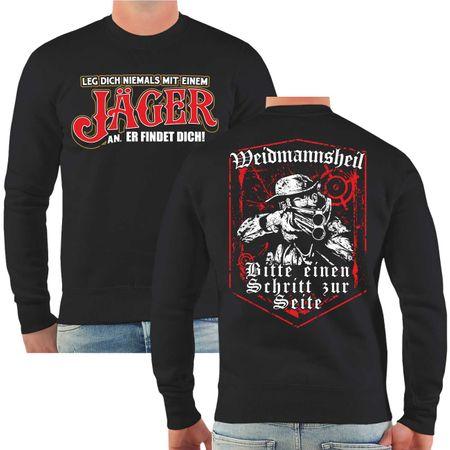Männer Sweatshirt Jäger Leg dich nicht mit ihm an ER FINDET DICH