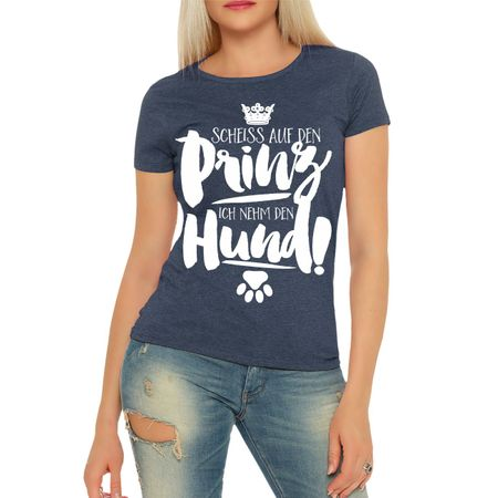 Frauen Shirt Scheiß auf den Prinz ich nehm den Hund
