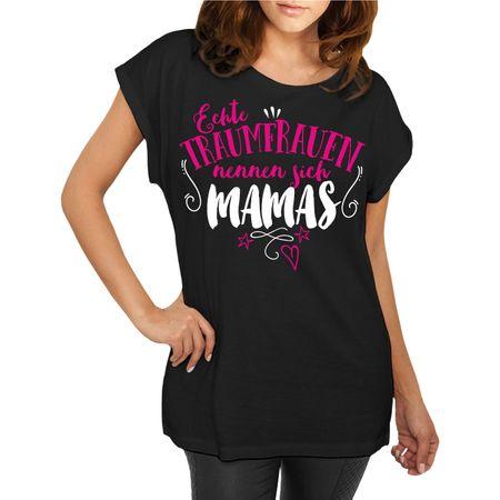 Frauen Shirt Echte Traumfrauen nennen sich MAMAS