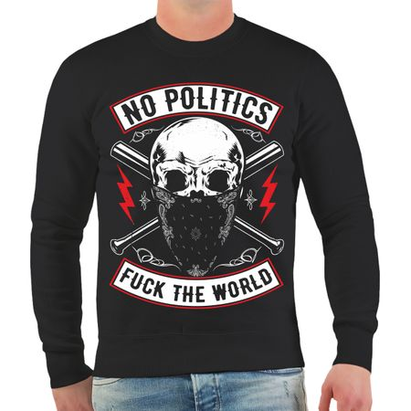 Männer Sweatshirt No Politics FUCK THE WORLD