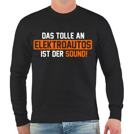Männer Sweatshirt Das tolle an Elektroautos ist der Sound