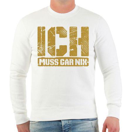 Männer Sweatshirt ICH MUSS GAR NIX in GOLD