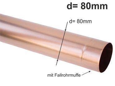 Kupfer Fallrohr rund d= 80mm  2m (1St a'2m)