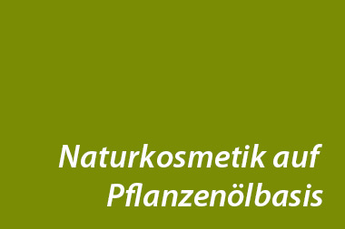 Kosmetika auf Pflanzenölbasis