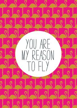 Postkarte A6 +++ LUSTIG +++ YOU ARE MY REASON TO FLY - GOLD
