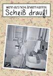 Postkarte A6 +++ LUSTIG +++ SCHEISS DRAUF!