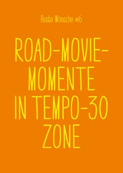 Postkarte A6 +++ BESTE WÜNSCHE +++ BW #6 ROAD-MOVIE-MOMENTE
