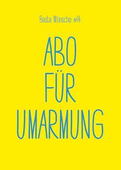 Postkarte A6 +++ BESTE WÜNSCHE +++ BW #14 ABO FÜR UMARMUNG