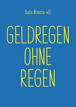 Postkarte A6 +++ BESTE WÜNSCHE +++ BW #15 GELDREGEN OHNE REGEN