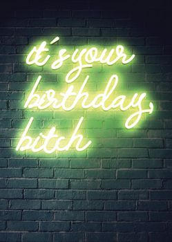 Postkarte A6 +++ NEON LOVE +++ IT´S YOUR BIRTHDAY BITCH