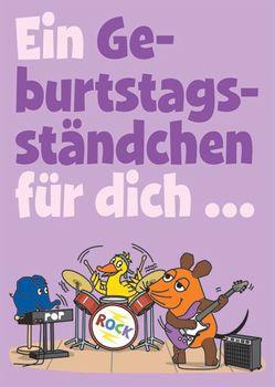 Postkarte A6 +++ SENDUNG MIT DER MAUS +++ GEBURTSTAGSSTÄNDCHEN