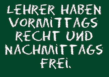 Postkarte A6 +++ LUSTIG +++ LEHRER HABEN VORMITTAGS RECHT ...