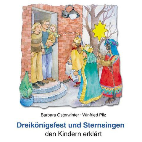 Dreikönigsfest und Sternsingen - den Kindern erklärt