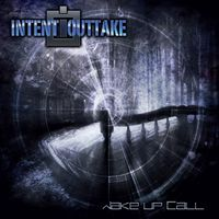 CD Cover, Intent:Outtake, Wake Up Call
