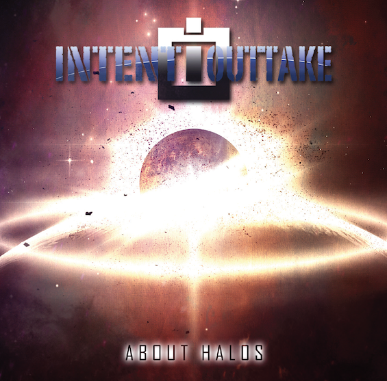 Intent:Outtake, About Halos