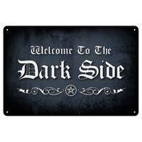 WELCOME TO THE DARK SIDE: Blechschild