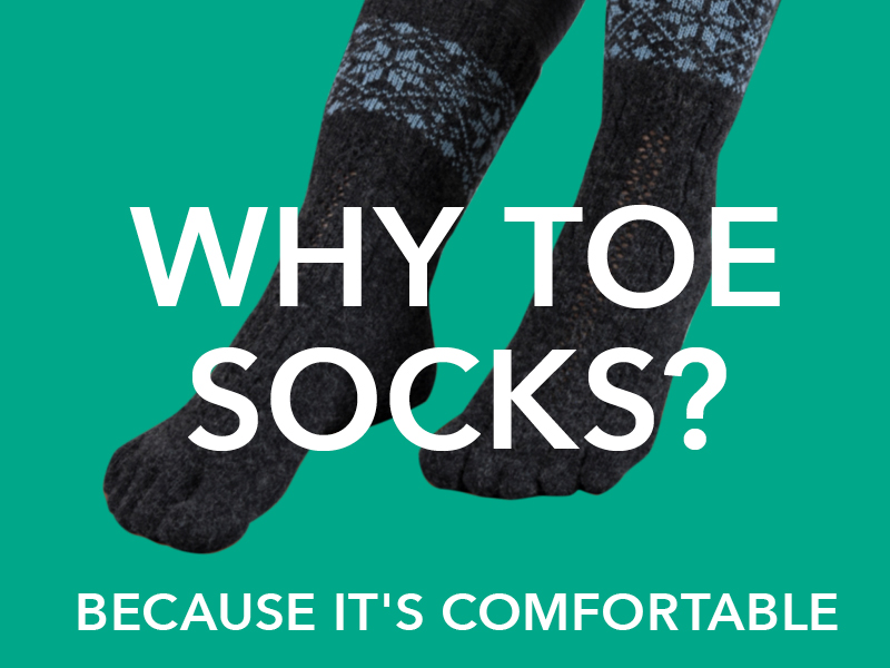 Why toe socks?