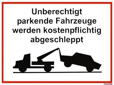 """Parkverbot-Schild """"Unberechtigt parkende Fahrzeuge werden kostenpflichtig abgeschleppt"""" Kunststoffplatte 400x300mm orig. Andris®"""