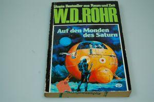 Auf den Monden des Saturn Utopie Bestseller aus Raum und Zeit W. D. Rohr 1981